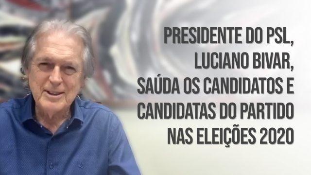 Presidente-do-PSL,-Luciano-Bivar,-saúda-os-candidatos-2020_2